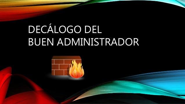DECÁLOGO DEL BUEN ADMINISTRADOR