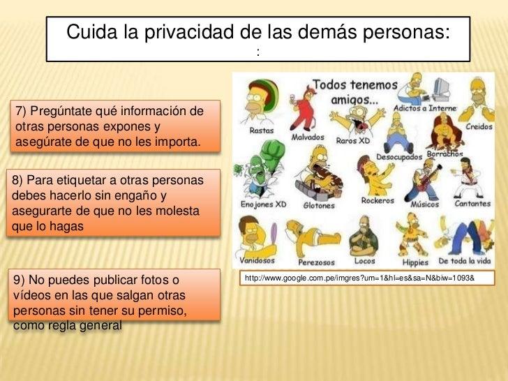 Cuida la privacidad de las demás personas:                                       :7) Pregúntate qué información deotras pe...