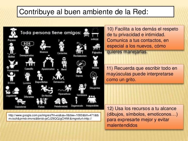 Contribuye al buen ambiente de la Red:                                                                 10) Facilita a los ...