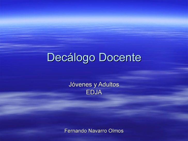 Decálogo Docente Jóvenes y Adultos EDJA Fernando Navarro Olmos