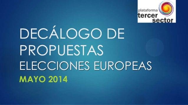 DECÁLOGO DE PROPUESTAS  ELECCIONES EUROPEAS MAYO 2014