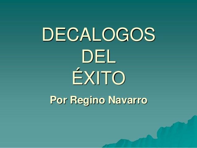 DECALOGOS DEL ÉXITO Por Regino Navarro