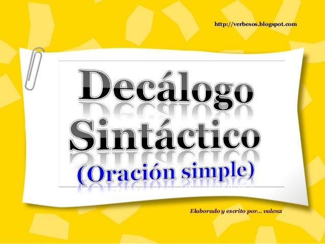 http://verbesos.blogspot.com Elaborado y escrito por… valen2
