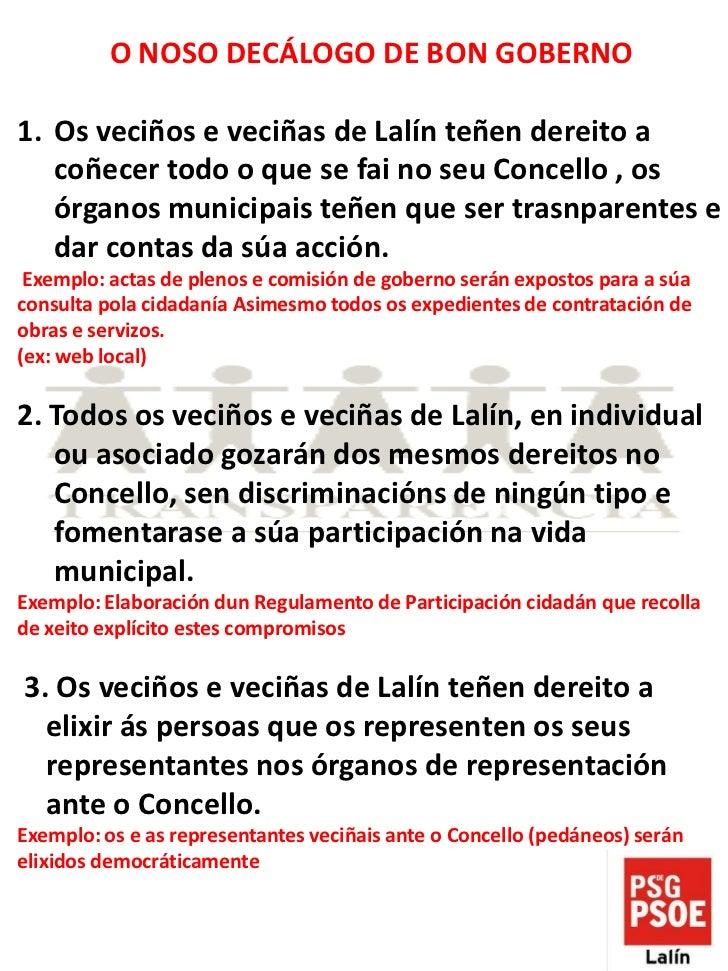 O NOSO DECÁLOGO DE BON GOBERNO1. Os veciños e veciñas de Lalín teñen dereito a   coñecer todo o que se fai no seu Concello...