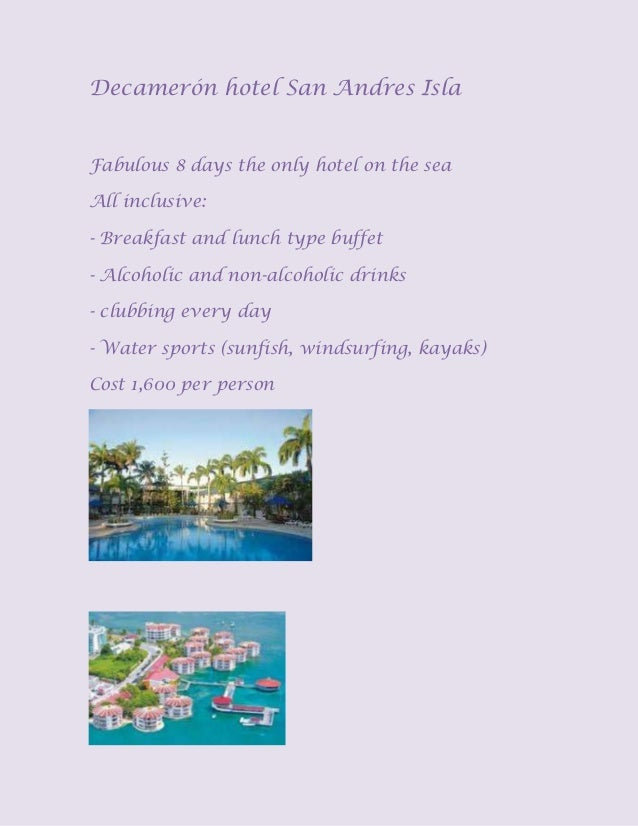 Decamerón hotel San Andres IslaFabulous 8 days the only hotel on the seaAll inclusive:- Breakfast and lunch type buffet- A...