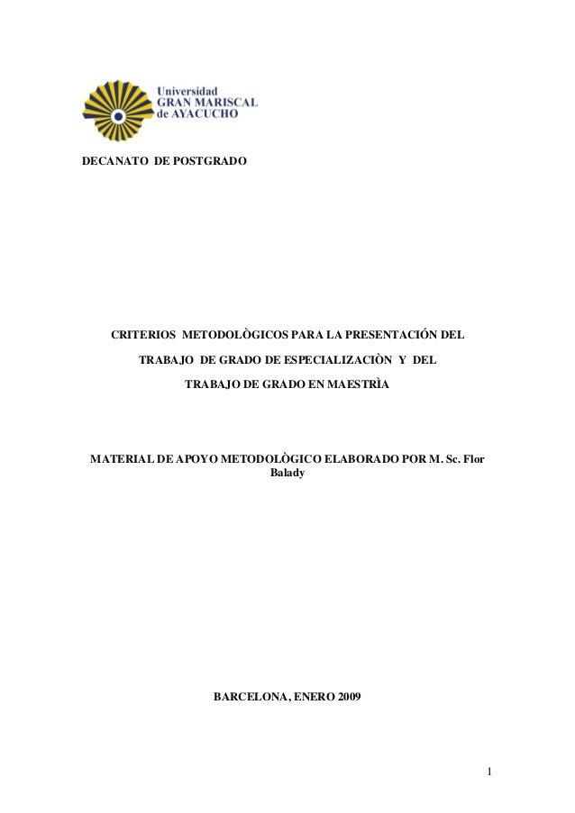1DECANATO DE POSTGRADOCRITERIOS METODOLÒGICOS PARA LA PRESENTACIÓN DELTRABAJO DE GRADO DE ESPECIALIZACIÒN Y DELTRABAJO DE ...