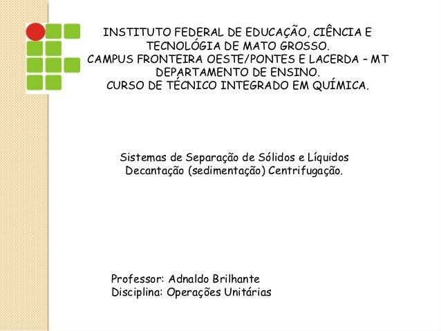 INSTITUTO FEDERAL DE EDUCAÇÃO, CIÊNCIA E        TECNOLÓGIA DE MATO GROSSO.CAMPUS FRONTEIRA OESTE/PONTES E LACERDA – MT    ...
