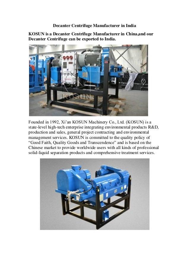 Decanter Centrifuge Manufacturer in India KOSUN is a Decanter Centrifuge Manufacturer in China,and our Decanter Centrifuge...