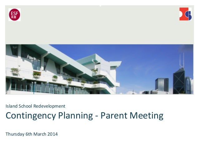 Island School Redevelopment  Contingency Planning - Parent Meeting Thursday 6th March 2014