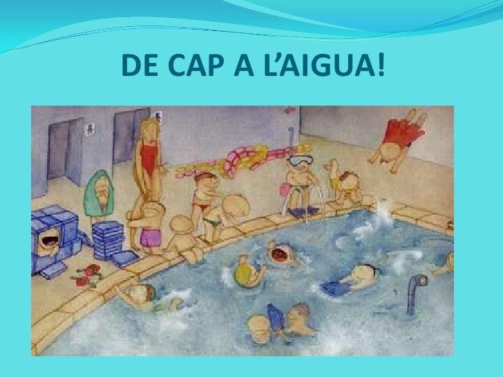 DE CAP A L'AIGUA!