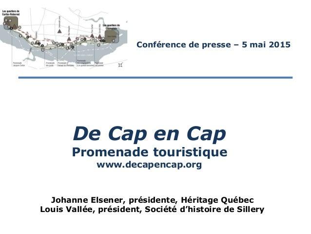 Johanne Elsener, présidente, Héritage Québec Louis Vallée, président, Société d'histoire de Sillery De Cap en Cap Promenad...