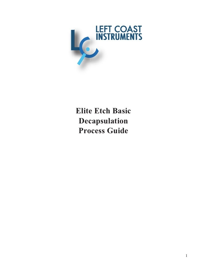 Elite Etch Basic  Decapsulation  Process Guide                        1