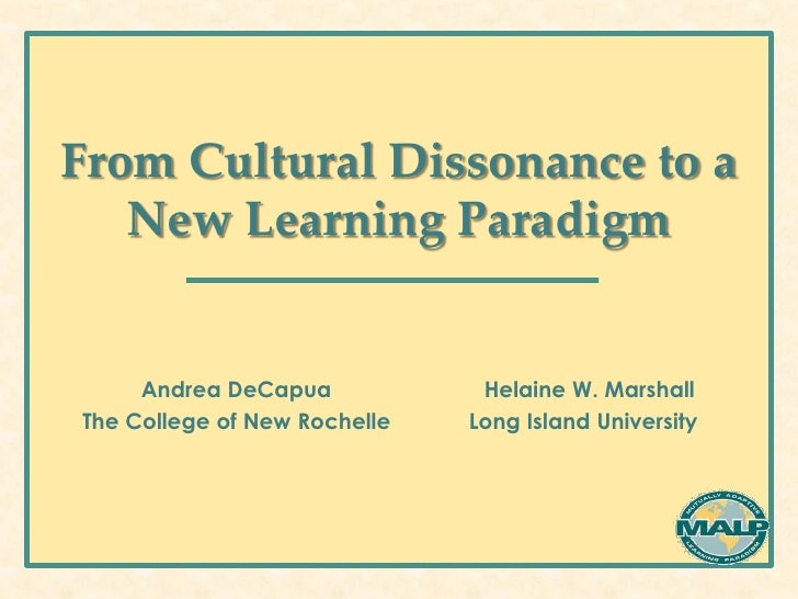 From Cultural Dissonance to a   New Learning Paradigm     Andrea DeCapua            Helaine W. MarshallThe College of New ...