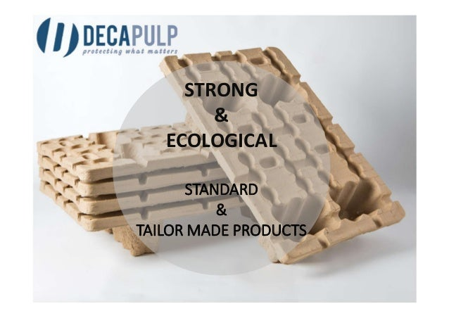 STRONG & ECOLOGICAL STANDARD & TAILOR MADE PRODUCTS