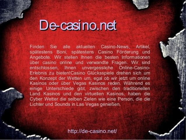 De-casino.netFinden Sie alle aktuellen Casino-News, Artikel,spätestens Boni, spätestens Casino Förderung undAngebote. Wir ...
