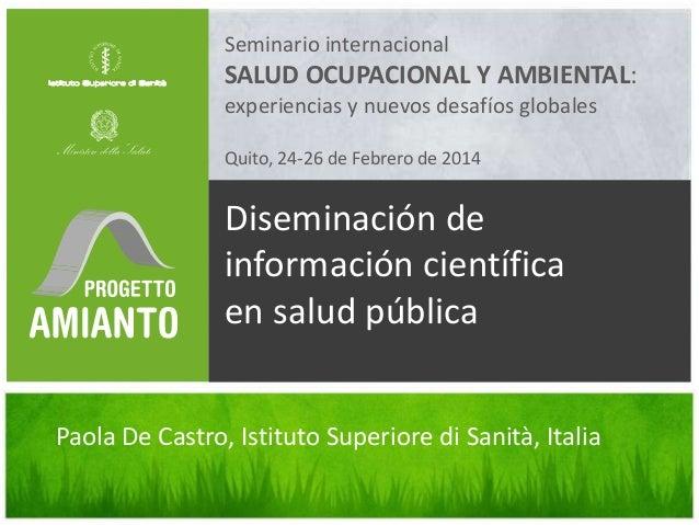 Seminario internacional  SALUD OCUPACIONAL Y AMBIENTAL: experiencias y nuevos desafíos globales Quito, 24-26 de Febrero de...