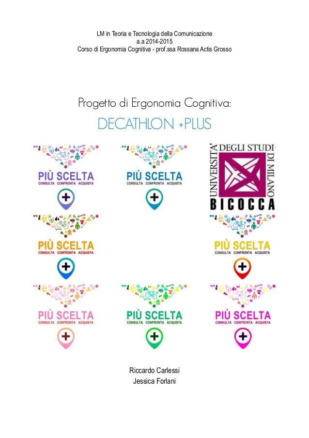 LM in Teoria e Tecnologia della Comunicazione a.a 2014-2015 Corso di Ergonomia Cognitiva - prof.ssa Rossana Actis Grosso P...