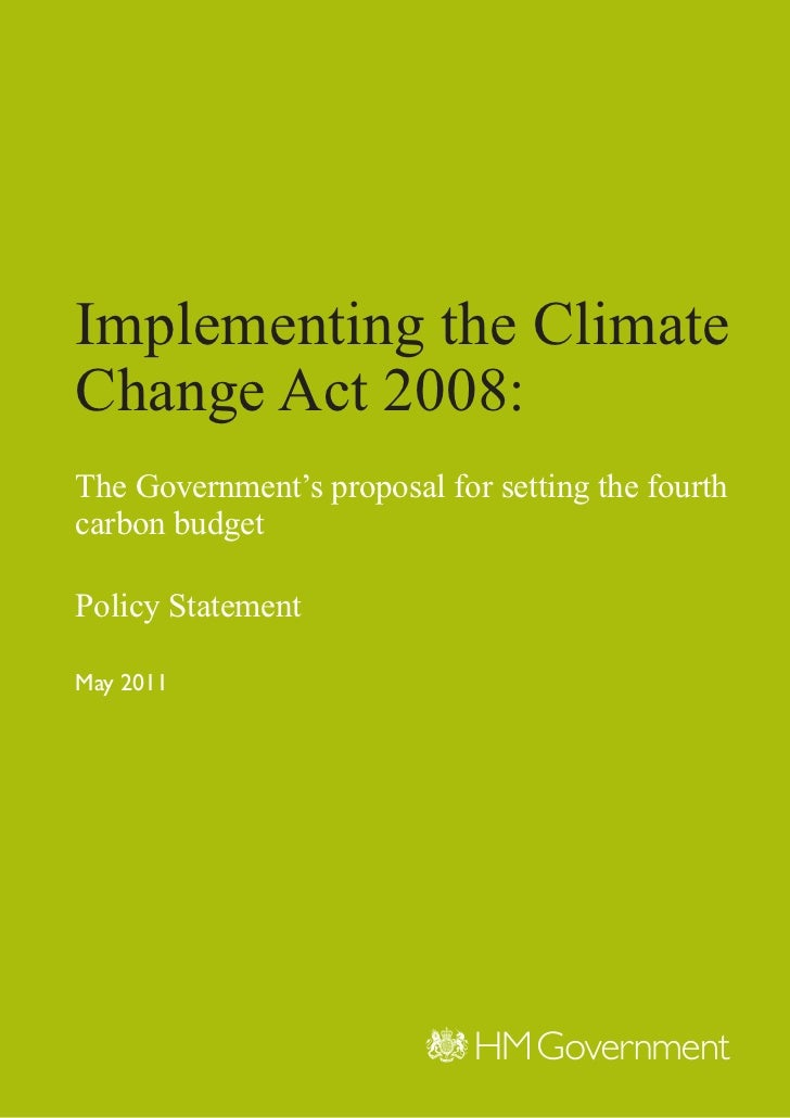 Implementing the ClimateChange Act 2008:The Government's proposal for setting the fourthcarbon budgetPolicy StatementMay 2...