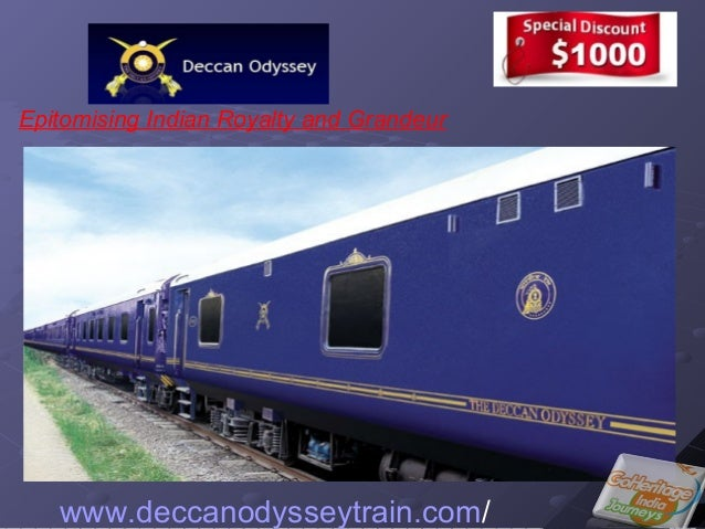 Epitomising Indian Royalty and Grandeur www.deccanodysseytrain.com/