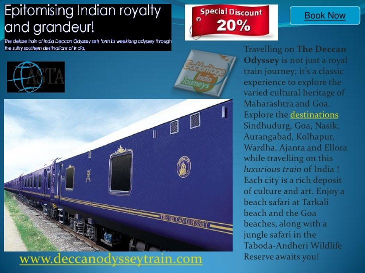 Book Now                                Travelling on The Deccan                              Odyssey is not just a royal ...