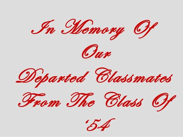 In Memory Of Our Departed Classmates From The Class Of '54