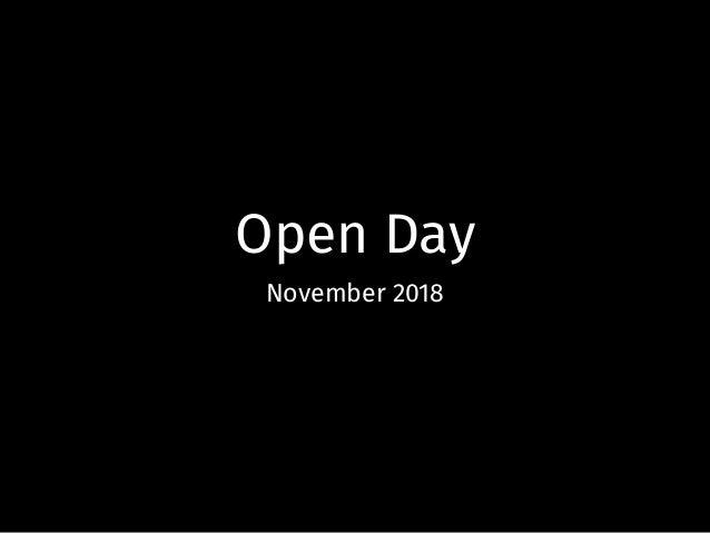 Open Day November 2018