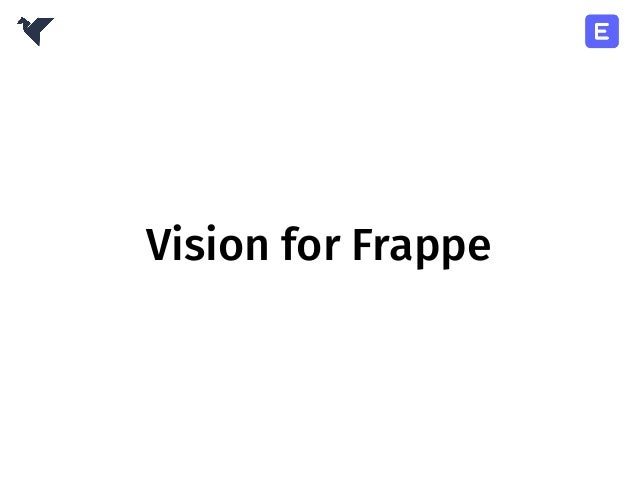 Work Before Conference ● Was a member of FrappeJS team. ● Made Data-Import in Frappe Accounting. ● Did FrappeJS and Frappe...