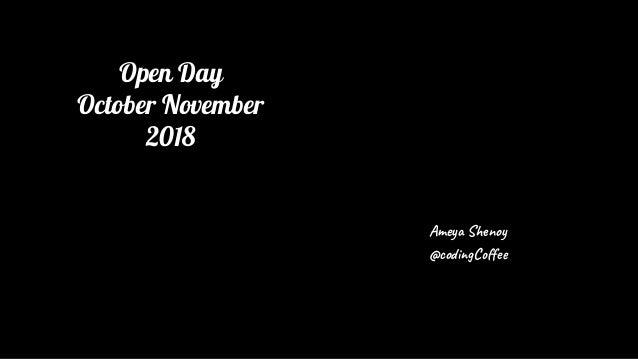 Ame S no @co gC e Open Day October November 2018