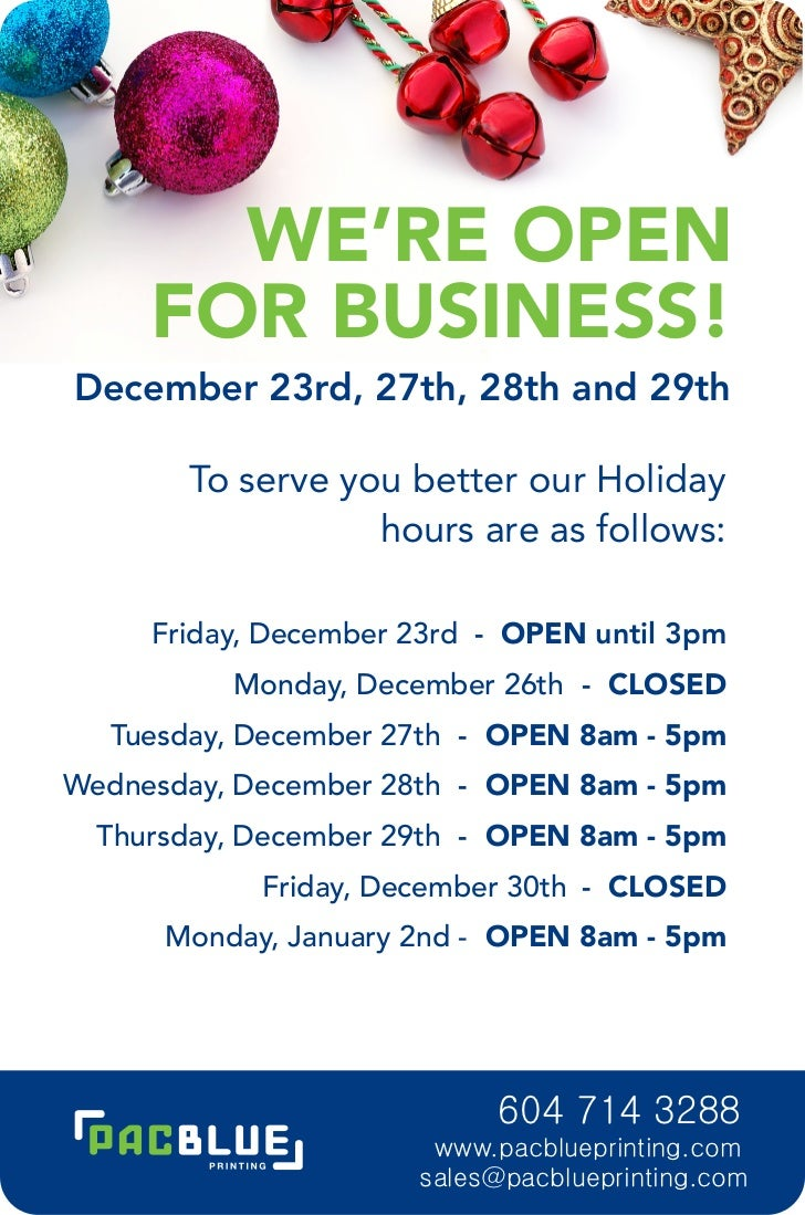 WE'RE OPEN     FOR BUSINESS!December 23rd, 27th, 28th and 29th       To serve you better our Holiday                  hour...