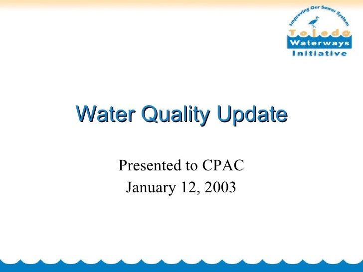 Water Quality Update Presented to CPAC January 12, 2003