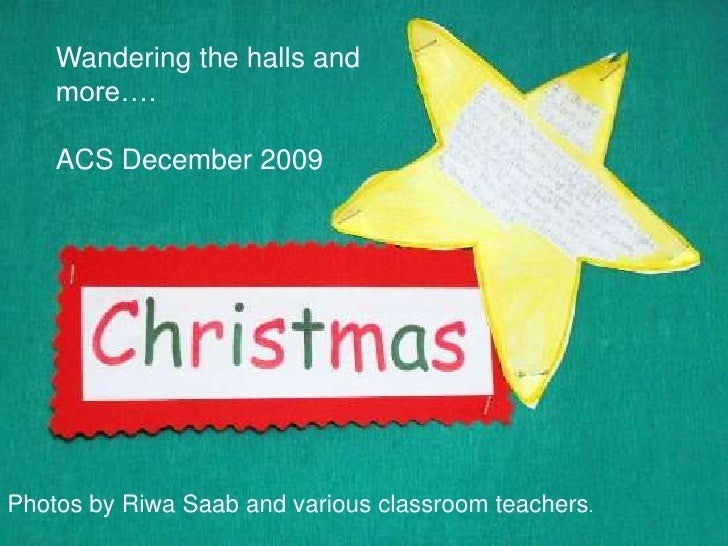Wandering the halls and more….<br />ACS December 2009<br />Photos by Riwa Saab and various classroom teachers.<br />