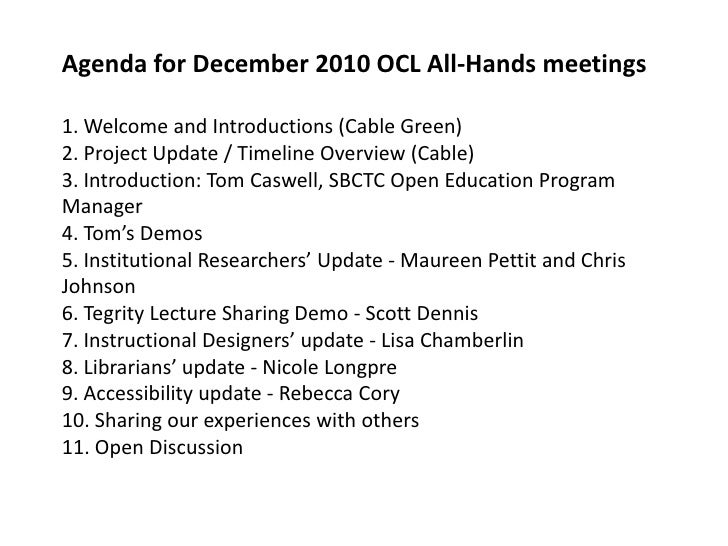 Agenda for December 2010 OCL All-Hands meetings1. Welcome and Introductions (Cable Green)2. Project Update / Timeline Over...
