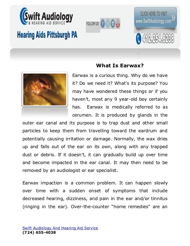 What Is Earwax?                         Earwax is a curious thing. Why do we have                         it? Do we need i...