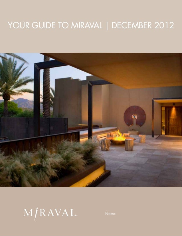 1 YOur Guide to Miraval | december 2012 Name: