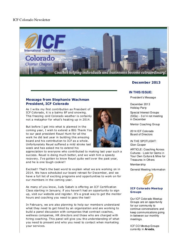 ICF Colorado Newsletter  December 2013 IN THIS ISSUE: Message from Stephanie Wachman President, ICF Colorado As I write my...