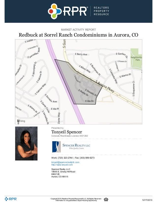 MARKET ACTIVITY REPORT  Redbuck at Sorrel Ranch Condominiums in Aurora, CO  Presented by  Tonyeil Spencer Colorado Real Es...