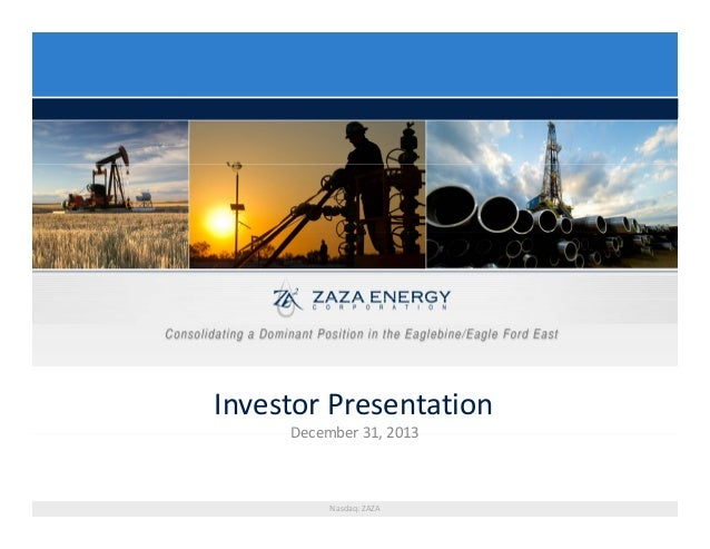 InvestorPresentation December31,2013 Nasdaq:ZAZA