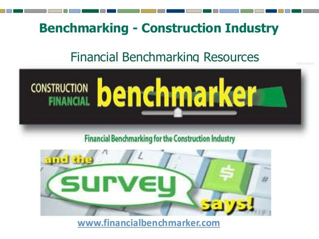 the construction industry benchmark Published: thu, 26 jul 2018 construction industry benchmark the review of the uk construction industry benchmark reports the first and foremost major report that reviewed the performance of the uk construction industry was enacted in 1929 and several other reports had followed suite up till the present time (cain, 2003.