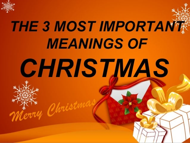 the 3 most important meanings of christmas - Christmas Sunday