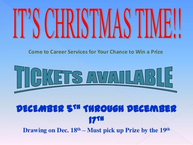 Come to Career Services for Your Chance to Win a Prize  DECEMBER 5TH Through December 17TH Drawing on Dec. 18th – Must pic...