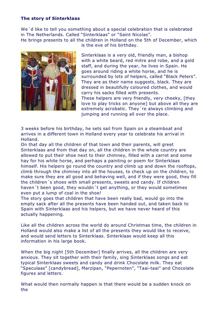 The story of Sinterklaas  We´d like to tell you something about a special celebration that is celebrated in The Netherland...