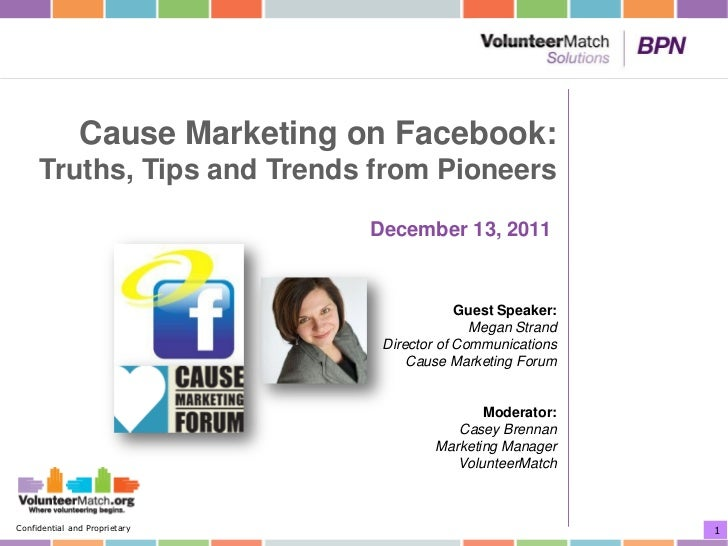 Cause Marketing on Facebook:     Truths, Tips and Trends from Pioneers                                December 13, 2011   ...