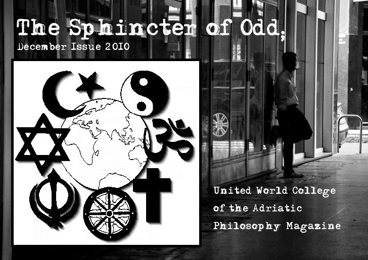 The Sphincter of Odd;December Issue 2010                      United World College                      of the Adriatic   ...