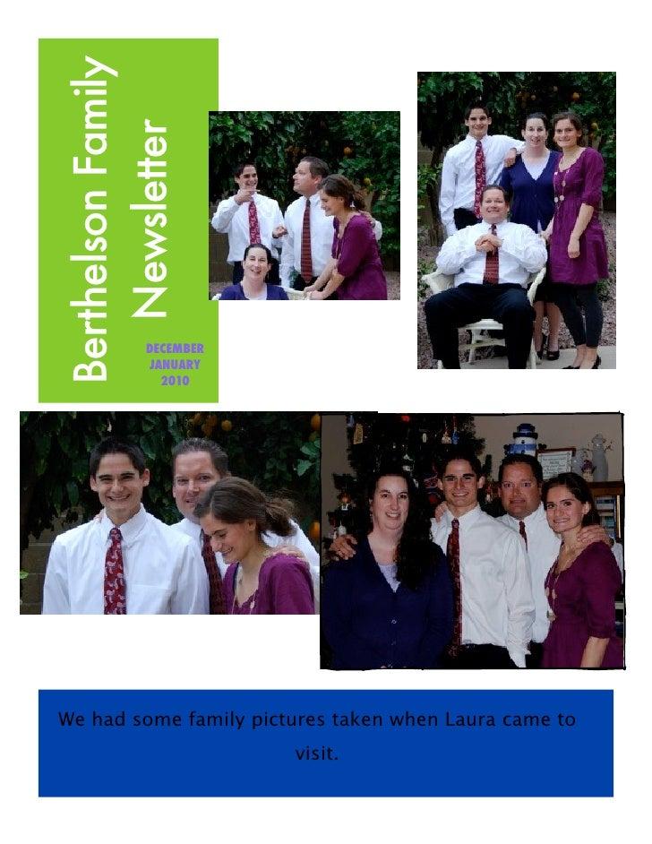 Berthelson Family    Newsletter                DECEMBER             JANUARY               2010     We had some family pict...