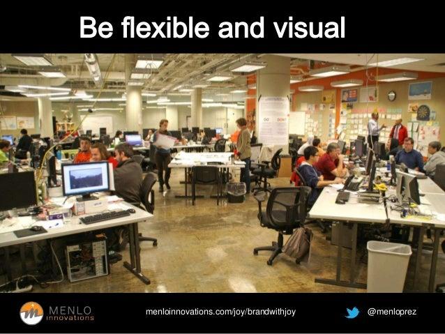 See teamwork  menloinnovations.com/joy/brandwithjoy @menloprez