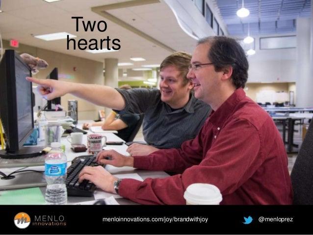 Two  hearts  menloinnovations.com/joy/brandwithjoy @menloprez