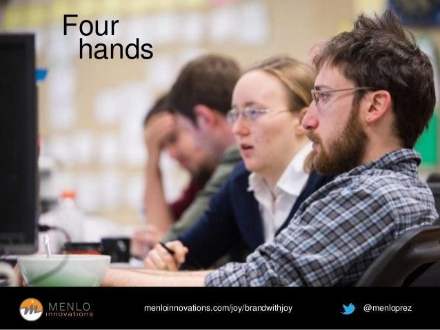 Four  hands  menloinnovations.com/joy/brandwithjoy @menloprez