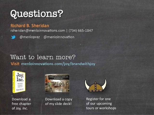 menloinnovations.com/joy/brandwithjoy @menloprez  Download a  free chapter  of Joy, Inc.  Download a copy  of my slide dec...