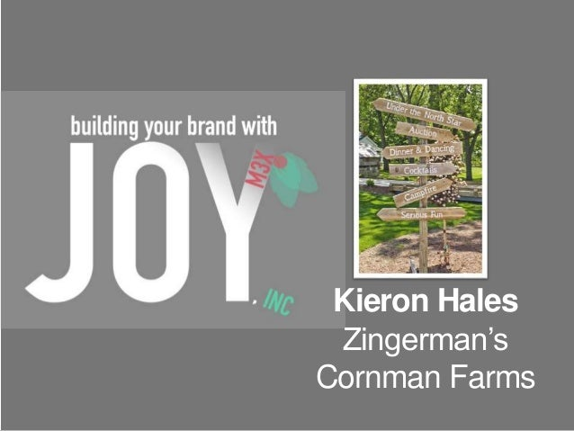 Kieron Hales  Zingerman's  Cornman Farms  menloinnovations.com/joy/brandwithjoy @menloprez