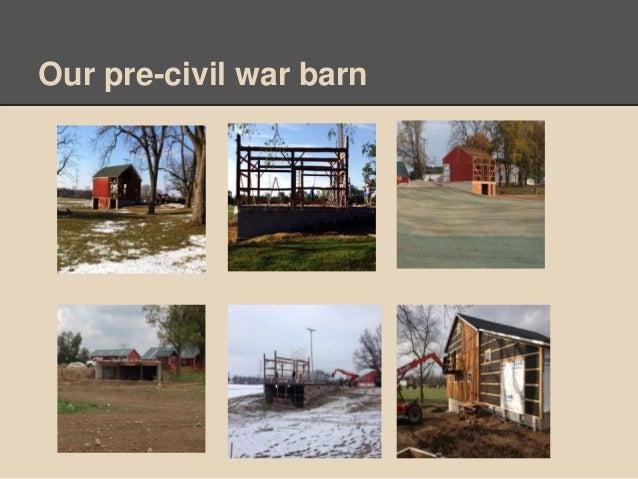 Our pre-civil war barn